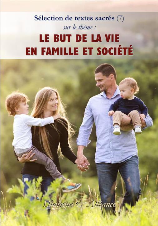 Le but de la vie en famille et société